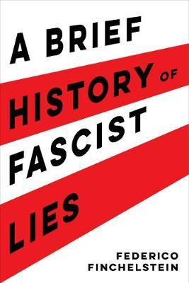 A brief history of fascist lies. 9780520346710