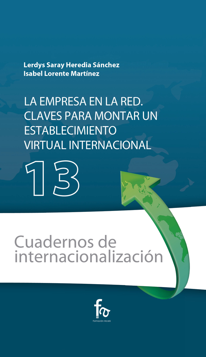 La empresa en red. Claves para montar un establecimiento virtual internacional. 9788413239811