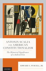 Antonin Scalia and American constitutionalism. 9780197508763