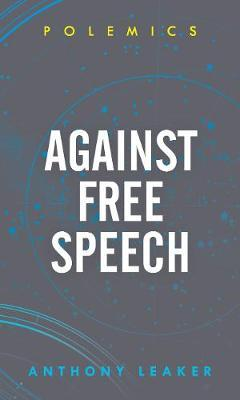 Against free speech. 9781786608550