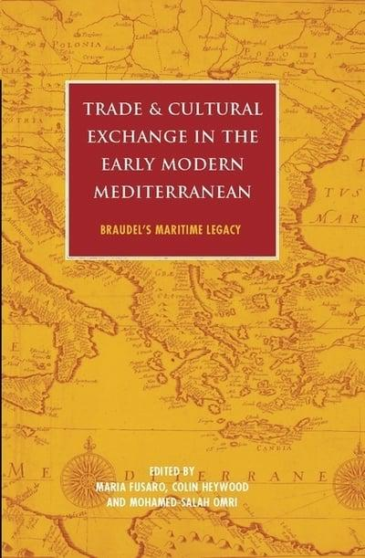 Trade and cultural exchange in the Early Modern Mediterranean. 9781838606749
