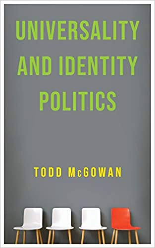 Universality and identity politics. 9780231197700