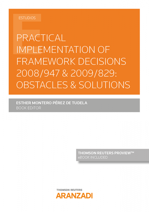 Practical implementation of framework decisions 2008/947 & 2009/829. 9788413458359